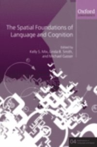 Spatial Foundations of Cognition and Language