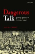 Dangerous Talk: Scandalous, Seditious, and Treasonable Speech in Pre-Modern England