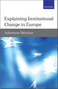 Explaining Institutional Change in Europe