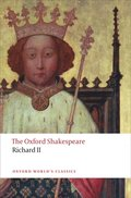 Oxford Shakespeare: Richard II
