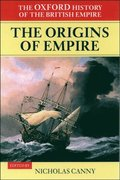 Oxford History of the British Empire: Volume I: The Origins of Empire