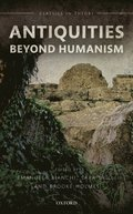 Antiquities Beyond Humanism