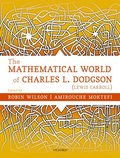 Mathematical World of Charles L. Dodgson (Lewis Carroll)