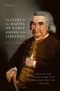 Slavery and the Making of Early American Libraries