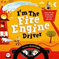 I'm The Fire Engine Driver