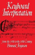Keyboard Interpretation from the Fourteenth to the Nineteenth Century