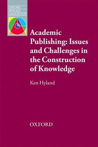 Academic Publishing: Issues and Challenges in the Construction of Knowledge