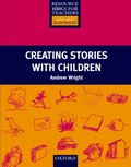 Creating Stories With Children - Resource Books for Teachers