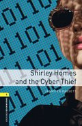 Shirley Homes and the Cyber Thief Level 1 Oxford Bookworms Library