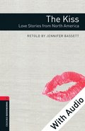 Kiss: Love Stories from North America - With Audio Level 3 Oxford Bookworms Library