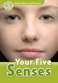 Oxford Read and Discover: Level 3: Your Five Senses