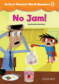 No Jam! (Oxford Phonics World Readers Level 2)