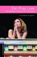 Oxford Bookworms Library: Level 4:: Eat Pray Love