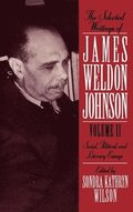 The Selected Writings of James Weldon Johnson: Volume II: Social, Political, and Literary Essays