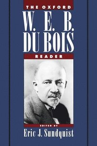 The Oxford W.E.B. DuBois Reader