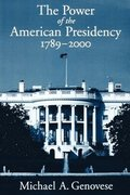 The Power of the American Presidency, 1789-2000