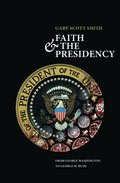 Faith and the Presidency