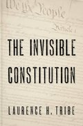 The Invisible Constitution