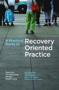 A Practical Guide to Recovery-Oriented Practice