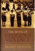 The Myth of Religious Violence