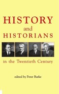 History and Historians in the Twentieth Century