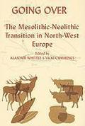 Going Over: The Mesolithic-Neolithic Transition in North-West Europe