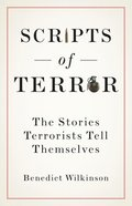 Scripts of Terror: The Stories Terrorists Tell Themselves