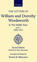 The Letters of William and Dorothy Wordsworth: Volume II. The Middle Years: Part 1. 1806-1811