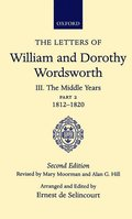 The Letters of William and Dorothy Wordsworth: Volume III. The Middle Years: Part 2. 1812-1820