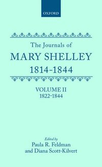 The Journals of Mary Shelley: Part II: July 1822 - 1844