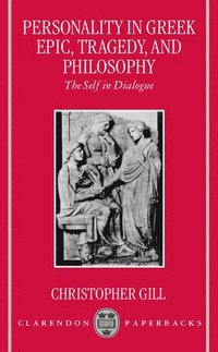 Personality in Greek Epic, Tragedy, and Philosophy
