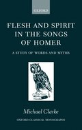 Flesh and Spirit in the Songs of Homer
