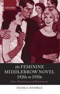 The Feminine Middlebrow Novel, 1920s to 1950s