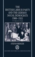 The British Labour Party and the German Social Democrats 1900-1931