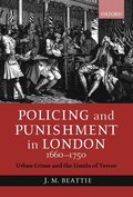 Policing and Punishment in London 1660-1750