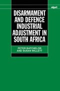 Disarmament and Defence Industrial Adjustment in South Africa