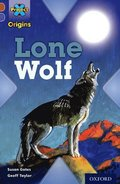 Project X Origins: Brown Book Band, Oxford Level 11: Strong Defences: Lone Wolf