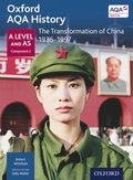 Oxford AQA History: A Level and AS Component 2: The Transformation of China 1936-1997