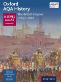 Oxford AQA History: A Level and AS Component 1: The British Empire c1857-1967