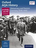 Oxford AQA History: A Level and AS Component 2: Democracy and Nazism: Germany 1918-1945