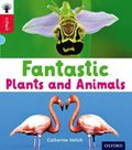 Oxford Reading Tree inFact: Oxford Level 4: Fantastic Plants and Animals