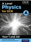 Level Physics for OCR A: Year 1 and AS
