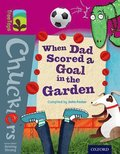 Oxford Reading Tree TreeTops Chucklers: Level 10: When Dad Scored a Goal in the Garden