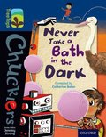 Oxford Reading Tree TreeTops Chucklers: Level 14: Never Take a Bath in the Dark