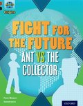 Project X Origins: Dark Red+ Book band, Oxford Level 20: Into the Future: Fight for the Future  Ant vs the Collector