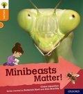 Oxford Reading Tree Explore with Biff, Chip and Kipper: Oxford Level 6: Minibeasts Matter!