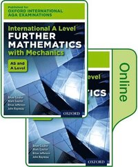 Oxford International AQA Examinations: International A Level Further Mathematics with Mechanics: Online and Print Textbook Pack