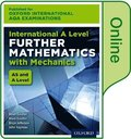 Oxford International AQA Examinations: International A Level Further Mathematics with Mechanics: Online Textbook