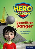 Hero Academy: Oxford Level 10, White Book Band: Demolition Danger