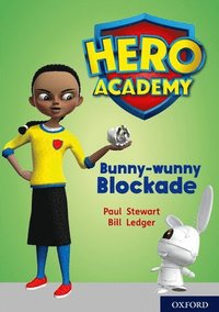 Hero Academy: Oxford Level 11, Lime Book Band: Bunny-wunny Blockade